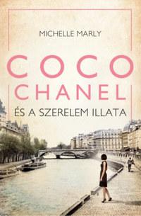 Michelle Marly: Coco Chanel és a szerelem illata -  (Könyv)