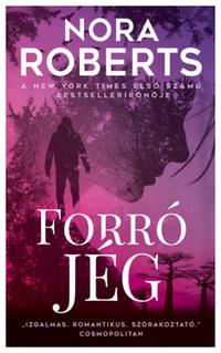 Nora Roberts: Forró jég -  (Könyv)