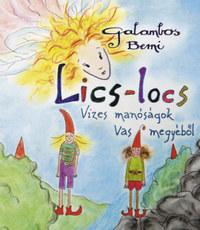 Galambos Berni: Lics-locs - Vizes manóságok Vas megyéből -  (Könyv)