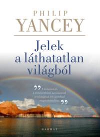 Philip Yancey: Jelek a láthatatlan világból -  (Könyv)