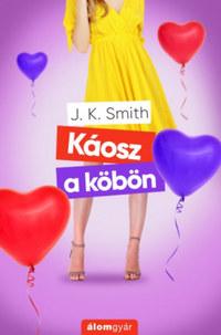 J.K. Smith: Káosz a köbön -  (Könyv)