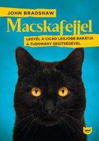 John Bradshaw: Macskafejjel - Legyél a cicád legjobb barátja a tudomány segítségével -  (Könyv)