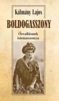Kálmány Lajos: Boldogasszony - Ősvallásunk istenasszonya -  (Könyv)