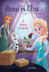 Erica David: Disney - Anna és Elza 7. - A titkos hódoló -  (Könyv)