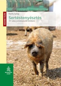 Pászthy György: Sertéstenyésztés - 707 válasz sertéstenyésztők kérdéseire -  (Könyv)