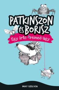 May Szilvia: Patkinszon és Borisz - Egy irtó (k)rémes ügy -  (Könyv)