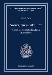 Szövegtani munkafüzet - Közép- és felsőfokú feladatok, gyakorlatok -  (Könyv)