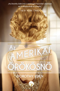 Dorothy Eden: Az amerikai örökösnő -  (Könyv)