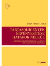 Simon Károly László: Tartásdíjigények érvényesítése határok nélkül - Megoldások és kihívások a magyar jogalkalmazás számára -  (Könyv)