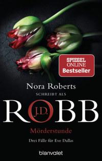 J.D. Robb: Mörderstunde - Drei Fälle für Eva Dallas -  (Könyv)