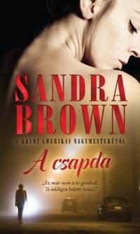 Sandra Brown: A csapda -  (Könyv)