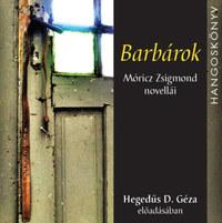 Móricz Zsigmond, Hegedűs D. Géza: Barbárok - Hangoskönyv - Móricz Zsigmond novellái -  (Könyv)