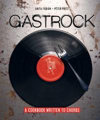 Fábián Anita, Pritz Péter: Gastrock - A cookbook written to chords -  (Könyv)