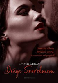 David Deida: Drága Szerelmem - Útmutató nőknek-férfiakról, szexről, és a szerelem mélységeiről -  (Könyv)