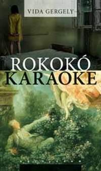 Vida Gergely: Rokokó karaoke -  (Könyv)