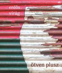 Erdős Virág: Ötven plusz -  (Könyv)