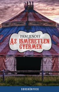 Pam Jenoff: Az ismeretlen gyermek -  (Könyv)