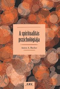 Anton A. Bucher: A spiritualitás pszichológiája -  (Könyv)
