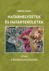 Krékits József: Határhelyzetek és határterületek - Utam a daseinanalízishez -  (Könyv)