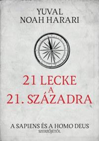 Yuval Noah Harari: 21 lecke a 21. századra -  (Könyv)