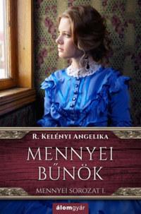 R. Kelényi Angelika: Mennyei bűnök 1. - Riva nővérek-sorozat -  (Könyv)