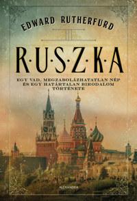 Edward Rutherfurd: Ruszka -  (Könyv)