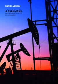 Daniel Yergin: A zsákmány - Hajsza olajért, pénzért és hatalomért -  (Könyv)