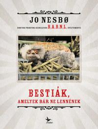 Jo Nesbo: Bestiák, amelyek bár ne lennének -  (Könyv)