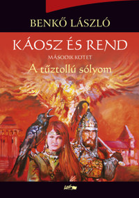 Benkő László: Káosz és rend II. - A tűztollú sólyom -  (Könyv)