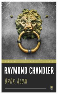 Raymond Chandler: Örök álom -  (Könyv)