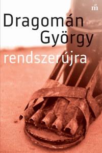 Dragomán György: Rendszerújra -  (Könyv)