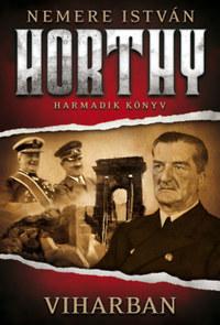 Nemere István: Viharban - Horthy - harmadik könyv -  (Könyv)
