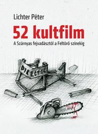 Lichter Péter: 52 kultfilm - A Szárnyas fejvadásztól a Feltörő színekig -  (Könyv)