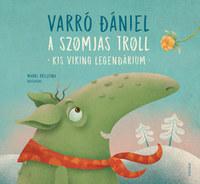 Varró Dániel: A szomjas troll - Kis viking legendárium -  (Könyv)