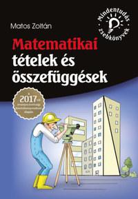 Matos Zoltán: Matematikai tételek és összefüggések - A 2017-től érvényes érettségi követelményrendszer alapján -  (Könyv)