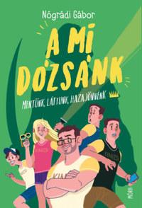 Nógrádi Gábor: A mi Dózsánk -  (Könyv)