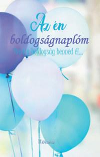 Az én boldogságnaplóm - Mert a boldogság benned él... - lufis borító -  (Könyv)