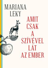 Mariana Leky: Amit csak a szívével lát az ember -  (Könyv)