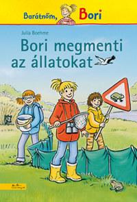 Julia Boehme: Bori megmenti az állatokat -  (Könyv)