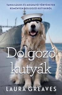 Laura Greaves: Dolgozó kutyák -  (Könyv)