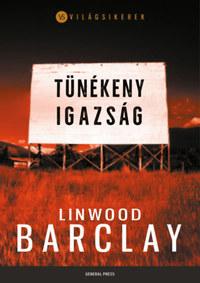 Linwood Barclay: Tünékeny igazság -  (Könyv)