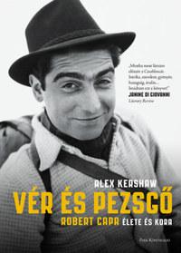 Alex Kershaw: Vér és pezsgő - Robert Capa élete és kora -  (Könyv)