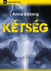 Anna Ekberg: Kétség -  (Könyv)