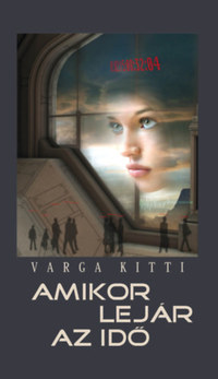 Varga Kitti: Amikor lejár az idő -  (Könyv)