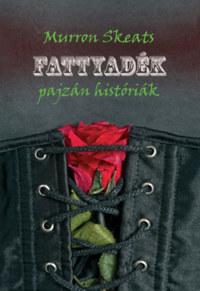 Murron Skeats: Fattyadék -  (Könyv)