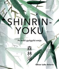 Oliver Luke Delorie: Shinrin-yoku - Az erdő gyógyító ereje -  (Könyv)