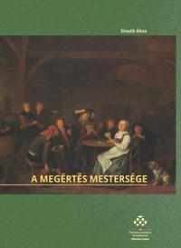 Sivadó Ákos: A megértés mestersége -  (Könyv)
