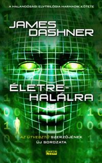 James Dashner: Életre-halálra -  (Könyv)