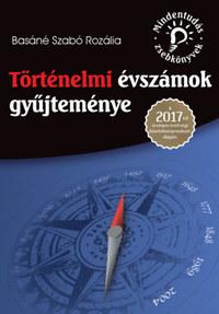 Basáné Szabó Rozália: Történelmi évszámok gyűjteménye - A 2017-től érvényes érettségi követelményrendszer alapján -  (Könyv)