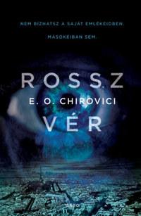 E. O. Chirovici: Rossz vér -  (Könyv)